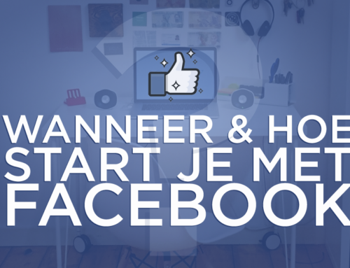 Wanneer en hoe start je met een Facebookpagina?