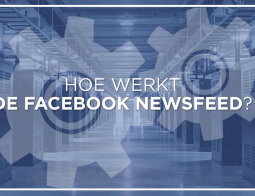 Het geheim van de Facebook newsfeed – Of hoe Facebook nu eigenlijk werkt
