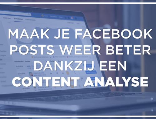 Hoe je je Facebookposts beter maakt dankzij een content analyse