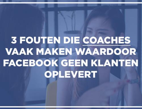 3 Fouten die coaches maken waardoor Facebook geen klanten oplevert